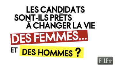Les candidats sont-ils prêts à changer la vie des femmes et des hommes ?